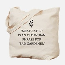 Vegan Vegetarian Humor 'Bad Gardener' Tote Bag