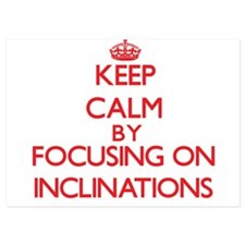 Keep Calm by focusing on Inclinations Invitations