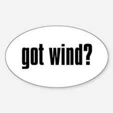 got wind? Oval Decal