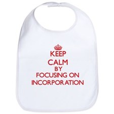 Keep Calm by focusing on Incorporation Bib
