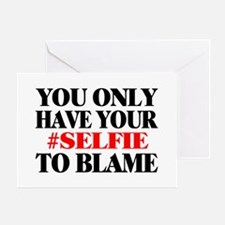 Blame Your Selfie Greeting Card