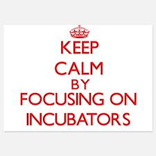 Keep Calm by focusing on Incubators Invitations