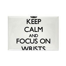 Keep Calm by focusing on Wrists Magnets