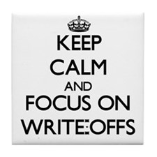 Keep Calm by focusing on Write-Offs Tile Coaster