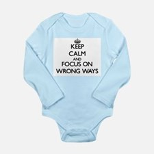Keep Calm by focusing on Wrong Ways Body Suit