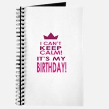 I cant keep calm because its my birthday Journal