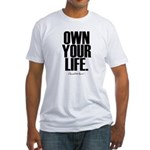 Own Your Life Fitted T-Shirt