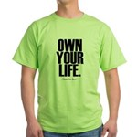 Own Your Life Green T-Shirt