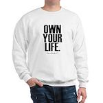 Own Your Life Sweatshirt