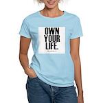 Own Your Life Women's Light T-Shirt