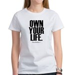 Own Your Life Women's T-Shirt