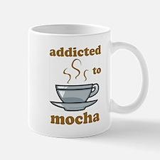 Addicted To Mocha Mug