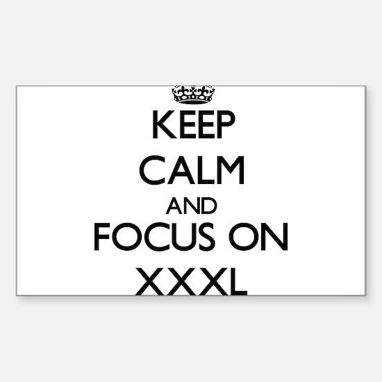 Keep Calm by focusing on Xxxl Decal