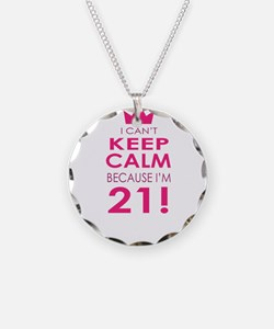 I cant keep calm because Im 21 Necklace