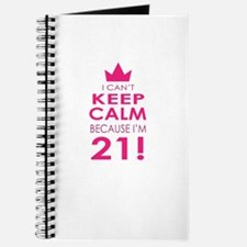 I cant keep calm because Im 21 Journal