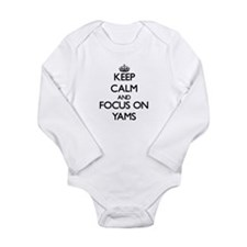 Keep Calm by focusing on Yams Body Suit