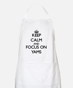 Keep Calm by focusing on Yams Apron