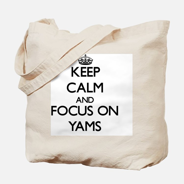 Keep Calm by focusing on Yams Tote Bag