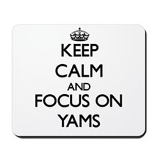 Keep Calm by focusing on Yams Mousepad