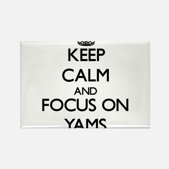 Keep Calm by focusing on Yams Magnets