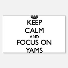 Keep Calm by focusing on Yams Decal