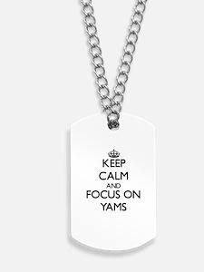 Keep Calm by focusing on Yams Dog Tags