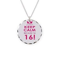 I cant keep calm because Im 16 Necklace