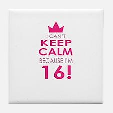 I cant keep calm because Im 16 Tile Coaster