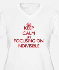Keep Calm by focusing on Indivis Plus Size T-Shirt