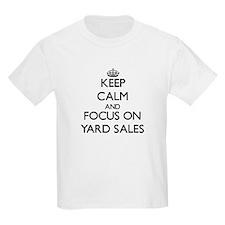 Keep Calm by focusing on Yard Sales T-Shirt