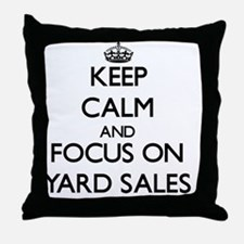Keep Calm by focusing on Yard Sales Throw Pillow