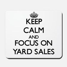 Keep Calm by focusing on Yard Sales Mousepad