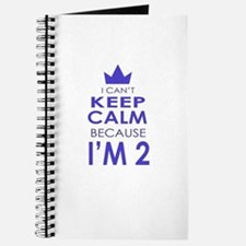 I Cant Keep Calm because Im 2 Journal