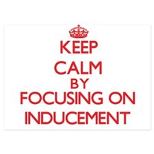 Keep Calm by focusing on Inducement Invitations