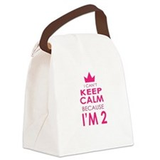 I Cant Keep Calm because Im 2 Canvas Lunch Bag