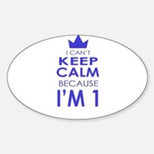 I cant keep calm because Im one Decal