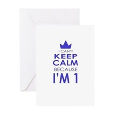 I cant keep calm because Im one Greeting Cards