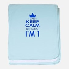 I cant keep calm because Im one baby blanket