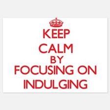 Keep Calm by focusing on Indulging Invitations