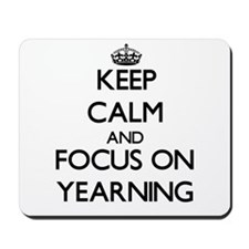 Keep Calm by focusing on Yearning Mousepad