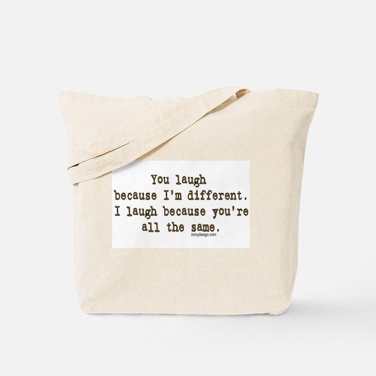 You laugh because Tote Bag