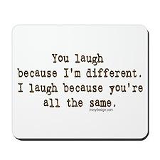You laugh because Mousepad