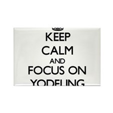Keep Calm by focusing on Yodeling Magnets