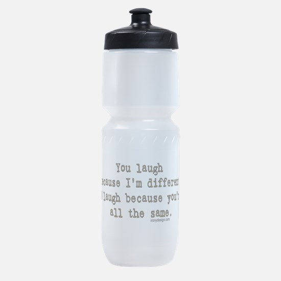 You laugh because Sports Bottle