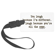 You laugh because Luggage Tag