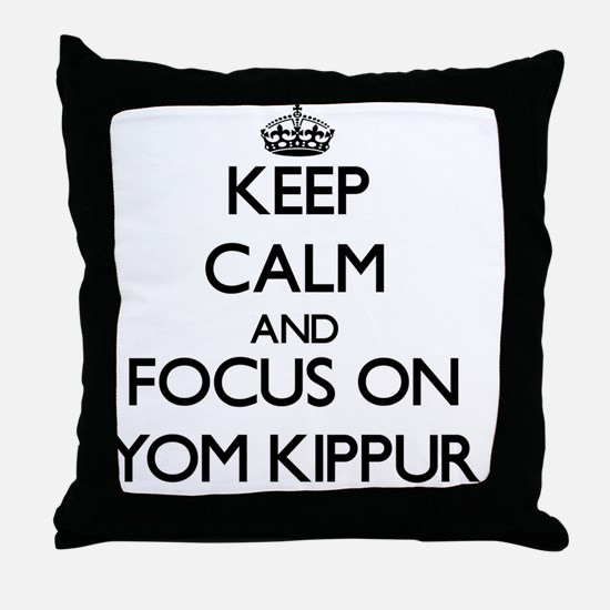 Keep Calm by focusing on Yom Kippur Throw Pillow