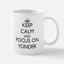 Keep Calm by focusing on Yonder Mugs
