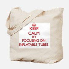 Keep Calm by focusing on Inflatable Tubes Tote Bag