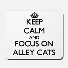 Keep Calm by focusing on Alley Cats Mousepad