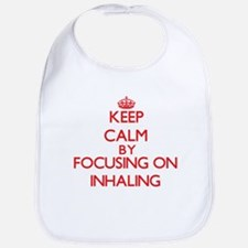 Keep Calm by focusing on Inhaling Bib